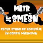 Matr je smešn – Večer stand up komedije in odprti mikrofon
