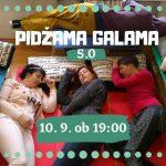Pidžama galama 5.0